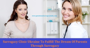 Surrogacy Clinic Ukraine To fulfill the dream of parents through surrogacy
